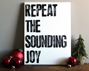 Repeat the Sound Joy - 12x16 Canvas - Holiday Sign