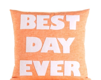 "Best Day Ever 22""x22"" Linen Pillow"