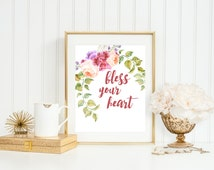 bless your heart,Southern Sayings,DOWNLOAD,Southern Art, Southern Printable Art,Southern Decor,Southern Wall Art, Southern Style, Floral Art