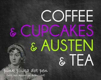 Jane Austen chalkboard art - coffee, tea, cupcake lovers - digital download for library, home, office