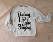 Pride and Prejudice characters sweatshirt unisex sizing made to order sizes S-3XL Darcy Lizzy Jane Bingley Jane Austen