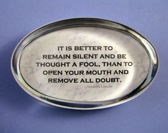 Abe Lincoln Quote, Remain Silent Quote, Oval Paperweight, Lincoln Paperweight, Quote Paperweight, Glass Paperweight, Desk Accessory