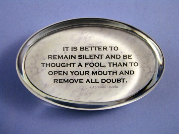 Abe Lincoln Quote Remain Silent Quote Oval Paperweight