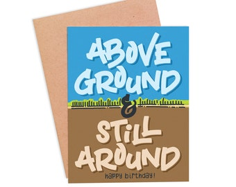 Funny Birthday Card | Getting Old Card |m Witty Birthday Card | Old Age Card - Above Ground & Still Around