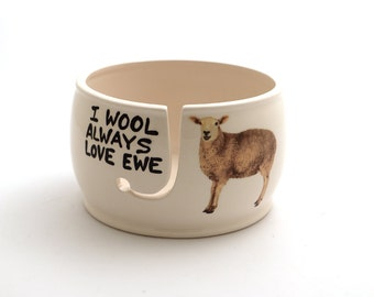 I wool always love ewe Punny Sheep ceramic yarn bowl for knitting / crochet - ceramic yarn bowl - large knit bowl