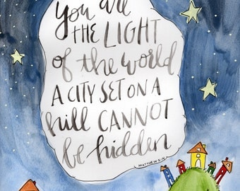Hand lettered watercolor 8x10 print of Matthew scripture light of the world