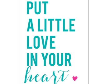 Love In Your Heart Print // 5X7 Inspirational Quote // Quote Print // Just Dandy Studio