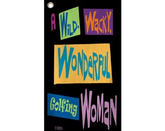 Wild Wacky Wonderful Golfing Woman Custom Personalized Golf Towel  - 16x30 inches - with metal grommet - any design or color -photos as well
