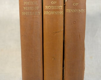 Set of Three Antique Books * Shelley * Robert Browning * Tennyson * 1917