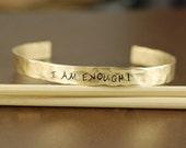 Gold Cuff Bracelet, I am ENOUGH, Personalized Bracelets, Affirmation Jewelry, Custom Bangle Bracelets, Inspirational Jewelry