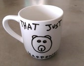 Mug - That Just Happened