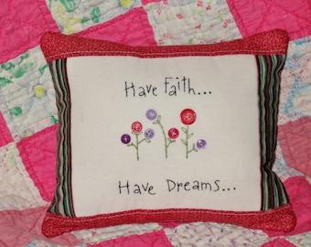 Cottage Chic Decorative Pillow, Have Faith Have Dreams, Button Flowers