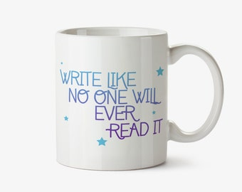 Write Like No One Will Read It Mug