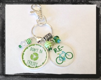 "Environmentally Proud Key ring   ""DON'T BE TRASHY"" Gift Keychain Teacher Gift Coach Gift Purse Tag #K23"