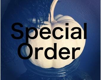 Custom Special Order