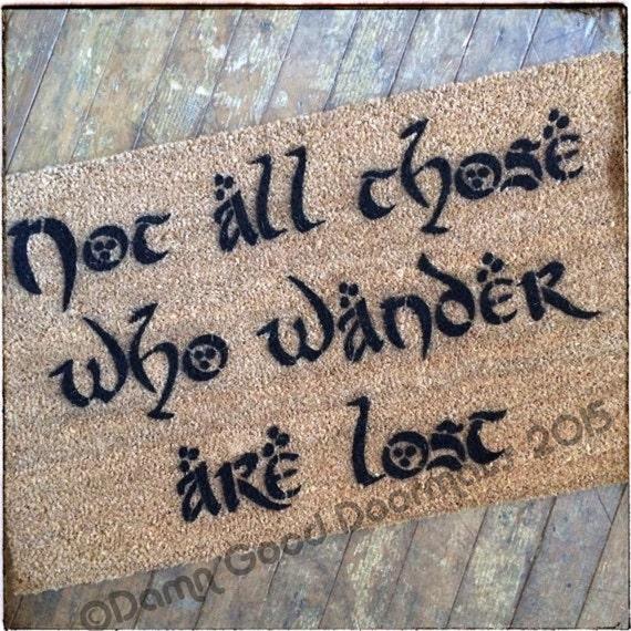 Not all those who wander are lost- outdoor doormat Tolkien geek stuff