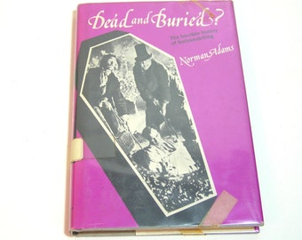 Dead And Buried, The History Of Bodysnatching By Norman Adams, Vintage Book