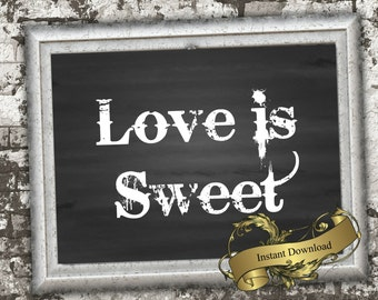 Love is sweet sign  in 8x10  Digital download