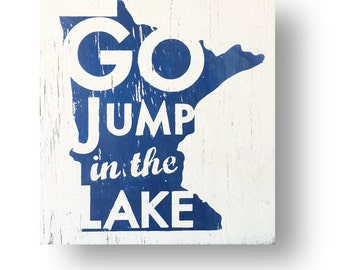 Minnesota- Go Jump in the Lake  14 x 16
