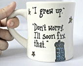 Funny Mug, coffee mug, tea cup, diner mug, white blue, doctor who, eleventh Doctor, phone box, personalized, left handed, quote mug, sci fi