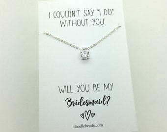 Gold or Silver CZ Solitaire Necklace, Bridesmaid gift, bridesmaid PROPOSAL gift, I couldn't say I do without you, maid of honor, flower girl