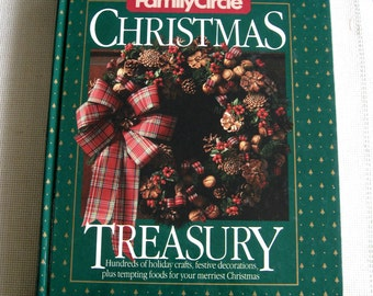 Family Circle Christmas Treasury Hardcover Book - Crafts/Decorations/Recipes - 1986