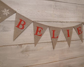 Believe christmas banner, gray burlap, pennant banner, christmas banner, white snowflakes, winter decor, chirstmas decoration,