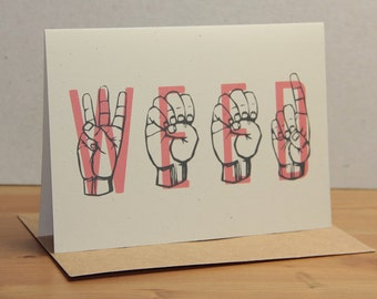 WEED - Sign Language & Typography - Greeting Card