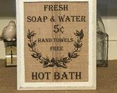 Farmhouse Decor,Hot Bath, Burlap Print, Bathroom Decor, Rustic Decor, Primitive Bath Decor,Primitive Sign