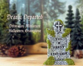 Dearly Departed - Halloween Miniature Tombstone Decor - Yul B Nekst - Handcrafted and Hand-Painted Decorative Gravestones