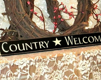 Country Welcome - Primitive Country Shelf Sitter, Painted Wood Sign, Country sign, Welcome sign, housewarming gift, new home gift
