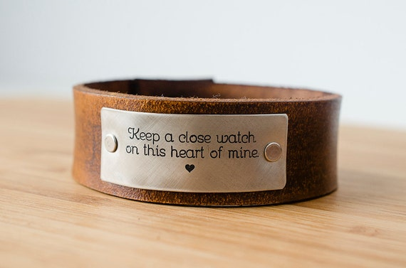 Keep A Close Watch on This Heart of Mine Custom Text on Wide Distressed Leather Cuff