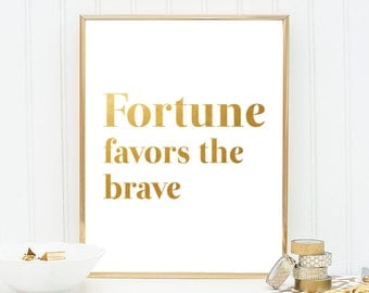 Inspirational Art Typography Print Typography Printable Wall Art Gold Print Gold Wall Art Fortune Favors the Brave Typography Quote