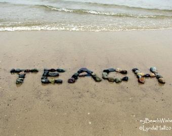 TEACH Beach Photo 5x7 with Mat- motivational word art, beach stones, beach theme teacher gift, beach photography, beach words, classroom art