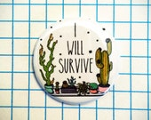 """Cactus Pinback Button or Magnet 1.25"""", I Will Survive, Succulents"""