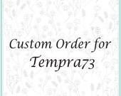 Custom order for Tempra73