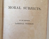 1865 Edition - Sermons on Moral Subjects by Cardinal Wiseman