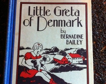 1939 Little Greta of Denmark hardcover antique book by Bernadine Bailey produced under wartime conditions