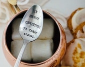 MERRY CHRISTMAS ya filthy animal - Hand stamped Vintage Spoon for your Coffee or your Hot Cocoa