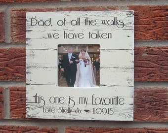Dad of all the walks we haven taken picture frame wedding photo frame personalized father of the bride  8x8 inch