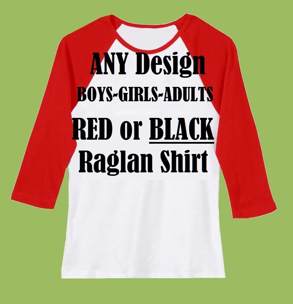 Any Design On Red Or Black Raglan Shirt Baby Raglan