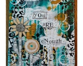 Original mixed media collage canvas/ painting/ art canvas/ vintage music sheets / you are enough