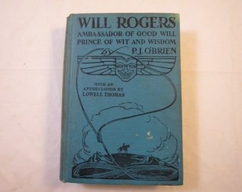 Vintage Will Rogers Biography Book Ambassador of Good Will Prince of Wit and Wisdom P.J. O'Brien 1935 Illustrated Lowell Thomas Forward