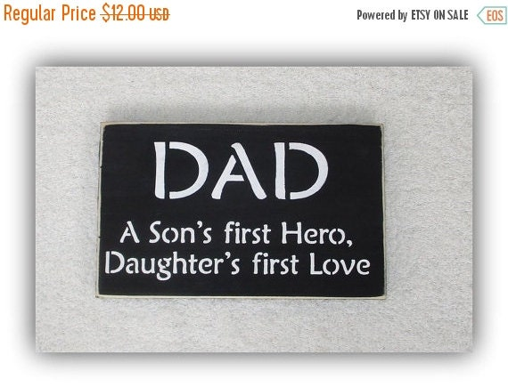 ON SALE TODAY A Son's First Hero, A Daughter's First Love Sign you pick colors Father's Day Gift
