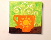sunshine coffee mug Art Magnet, Mini Painting, 3x3 acrylic canvas magnet