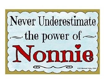 "Never Underestimate the Power of Nonnie Grandmother Fridge Refrigerator Magnet 3.5""X2.5"""