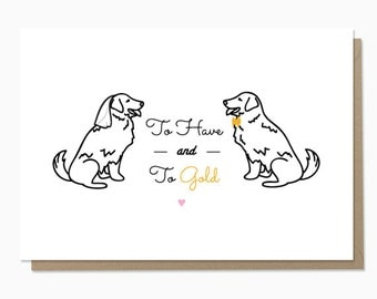 Marraige card, To Have and to Gold, Engagement card, Golden Retriever, Love card, DIGITAL DOWNLOAD