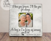 I'll Love You Forever I'll Like You For Always As Long As I'm Living My Mommy You'll Be, Personalized Frame, Mother of the Bride Frame