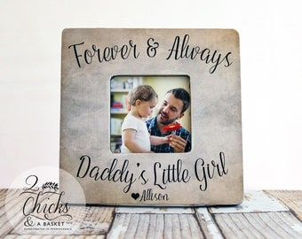 Dad Gift From Daughter, Forever And Always Daddy's Little Girl Frame, Father's Day Picture Frame, Gift For Dad, Daddy's Girl Frame