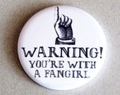 You're With a Fangirl Pinback Buttons Geeky Accessories Nerdy Fandom Apparel